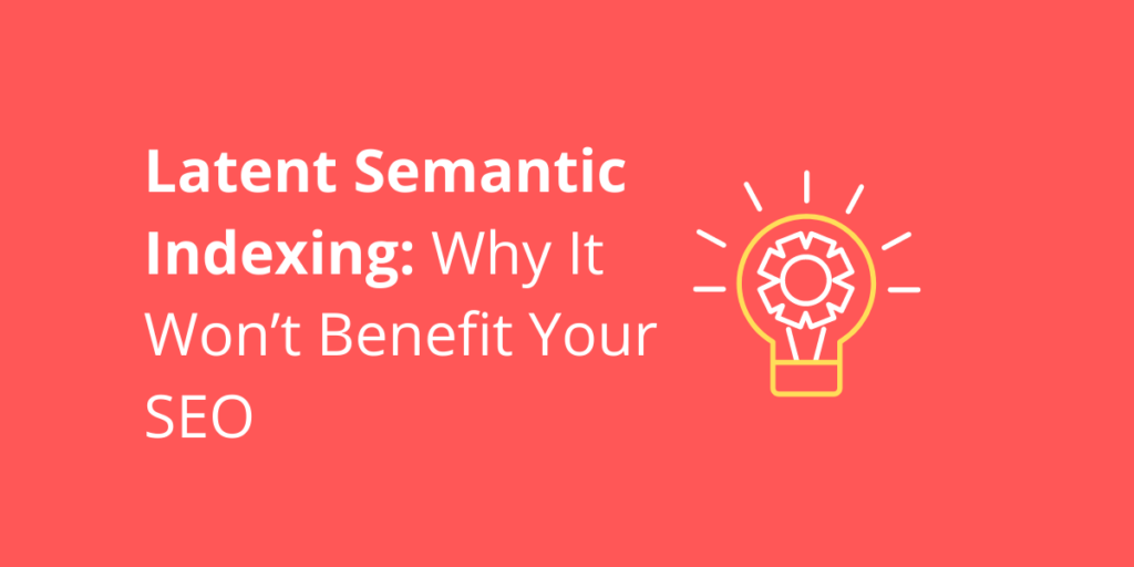 A blog post cover explaining what latent semantic indexing is and why it won't benefit your SEO.