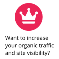 An image that says 'want to increase your organic traffic and site visibility?' with a red and white crown above it.